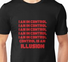 Mr. Robot - I am in an illusion Unisex T-Shirt