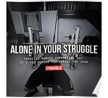 Alone In Your Struggle Poster