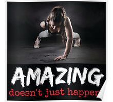 Amazing Doesn't Just Happen Poster