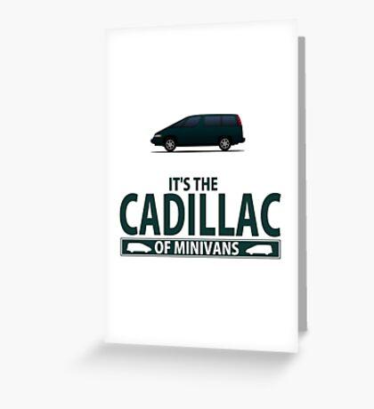 The Cadillac of minivans Greeting Card