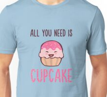 Cupcake is LIFE Unisex T-Shirt