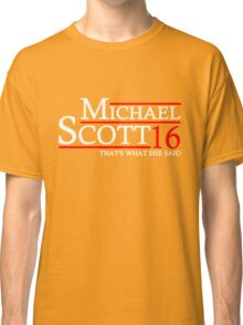 MICHAEL SCOTT 2016 THAT'S WHAT SHE SAID THE OFFICE Classic T-Shirt