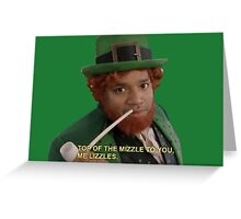 Turk--Top of the Mizzle to you me Lizzles Greeting Card