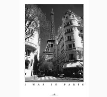 Paris - I Was In Paris Unisex T-Shirt