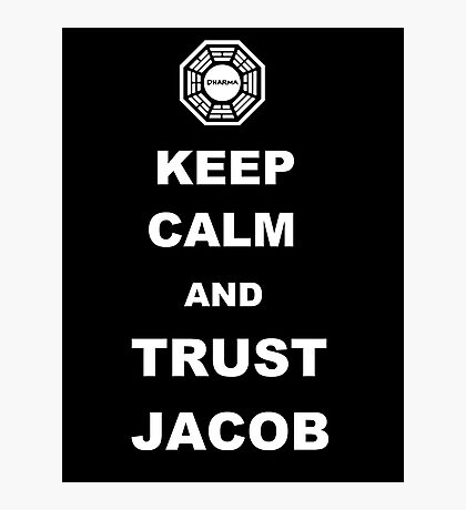 Keep Calm and Trust Jacob Photographic Print