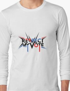Respect My Vote Long Sleeve T-Shirt