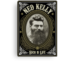 Ned Kelly - Such is Life Design Canvas Print