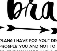 Be Brave - Jeremiah 29:11 Sticker