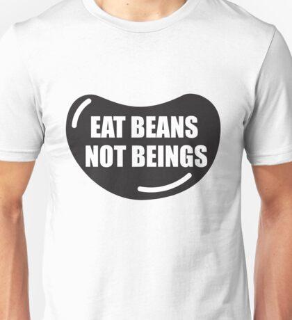 Eat Beans Not Beings Unisex T-Shirt