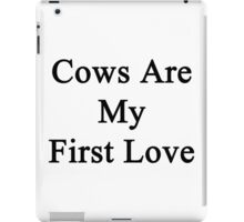 Cows Are My First Love iPad Case/Skin