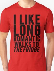 ROMANTIC WALKS TO THE FRIDGE T-Shirt