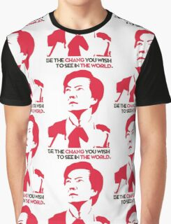 Be the CHANG you wish to see in THE WORLD. Graphic T-Shirt