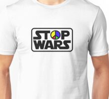 Stop Wars One Unisex T-Shirt