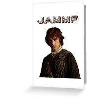 JAMMF/Outlander Greeting Card