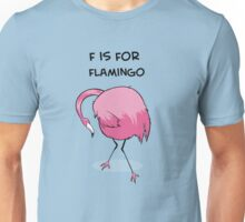 F is for Flamingo Unisex T-Shirt
