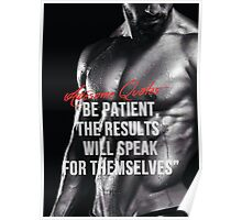 Be Patient - The Results Will Speak For Themselves Poster