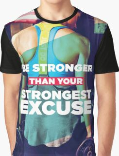 Be Stronger Than Your Strongest Excuse Graphic T-Shirt