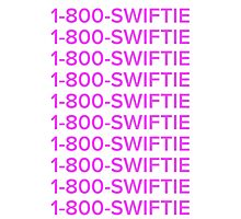 Taylor swift 1-800-swiftie  Photographic Print