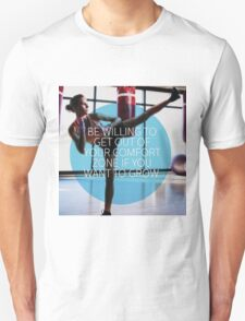 Be Willing To Get Out Of Your Comfort Zone Unisex T-Shirt