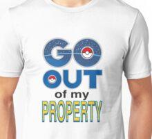 (POKÉMON) GO OUT OF MY PROPERTY! Unisex T-Shirt