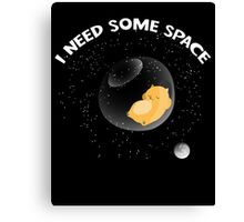 Hamster I Need Some Space Canvas Print