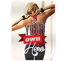 Be Your Own Hero (Women's Fitness Motivation) Poster