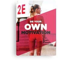Be Your Own Motivation Metal Print