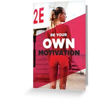 Be Your Own Motivation Greeting Card