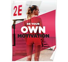Be Your Own Motivation Poster
