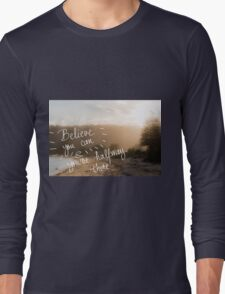 Believe You Can and You Are HalfWay There message Long Sleeve T-Shirt