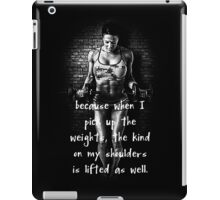 Lift Weights Off Your Shoulders iPad Case/Skin