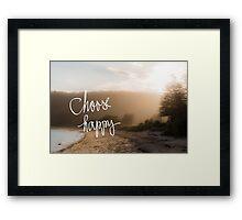 Choose Happy message Framed Print