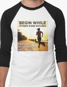 Begin While Others Make Excuses Men's Baseball ¾ T-Shirt