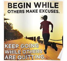 Begin While Others Make Excuses Poster