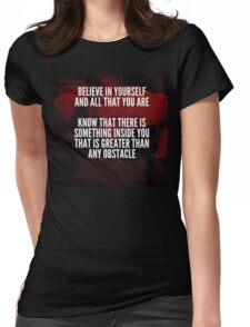 Believe In Yourself And All That You Are Womens Fitted T-Shirt