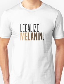 LEGALIZE MELANIN Unisex T-Shirt