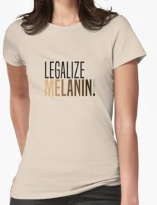 LEGALIZE MELANIN Womens Fitted T-Shirt
