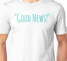 """Good News! It's the Dacia Sandero!"" - James May Unisex T-Shirt"