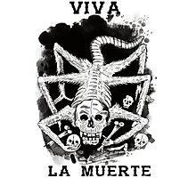 Viva La Muerte Photographic Print
