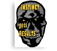 Instinct Gets Results Canvas Print