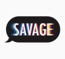 Savage text bubble One Piece - Short Sleeve