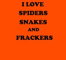 I Love Spiders Snakes and Frackers Classic T-Shirt