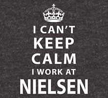 i can't keep calm i work at NIELSEN Unisex T-Shirt