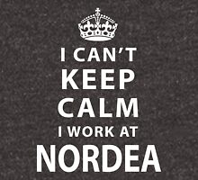 i can't keep calm i work at NORDEA Unisex T-Shirt