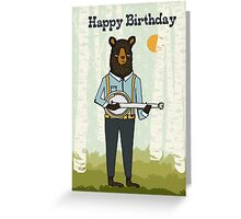 Happy Birthday - Bear plays Banjo Greeting Card