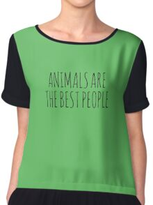 Animals are the best people. Chiffon Top