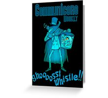 Ghost Whistle!  Greeting Card