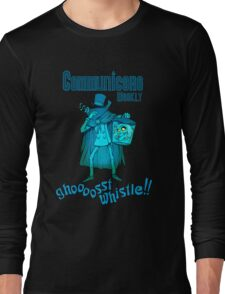 Ghost Whistle!  Long Sleeve T-Shirt