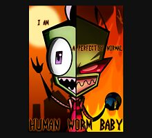 Invader Zim - i am a perfectly normal human worm baby Unisex T-Shirt