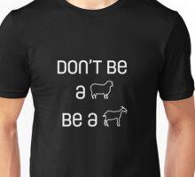 Be a Goat Unisex T-Shirt